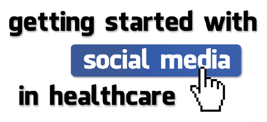 Getting-Started-with-Social-Media-in-Healthcare